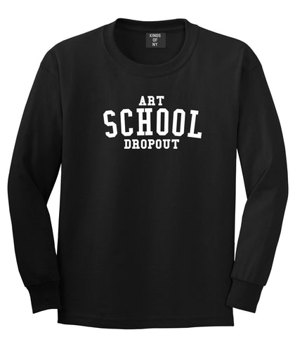 Art School Dropout College Fashion High Long Sleeve T-Shirt in Black By Kings Of NY