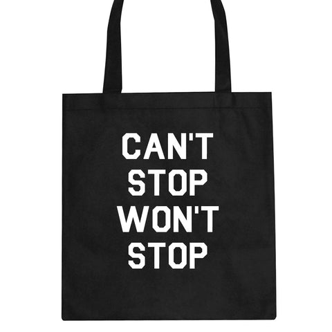 Cant Stop Wont Stop Tote Bag by Kings Of NY