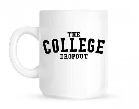 The College Dropout Album High School Mug By Kings Of NY