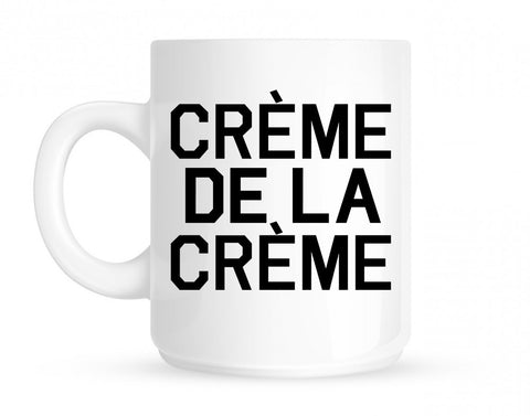 Creme De La Creme Coffee Tea Mug By Kings Of NY