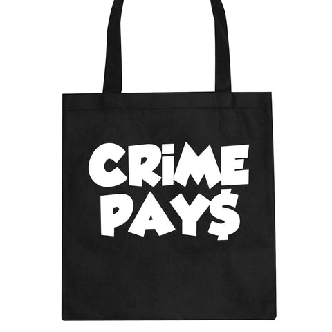 Crime Pays Bubble Letters Money Sign Tote Bag By Kings Of NY