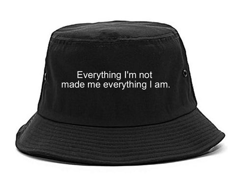 Everything Im Not Made Me Everything I am Bucket Hat in Black By Kings Of NY