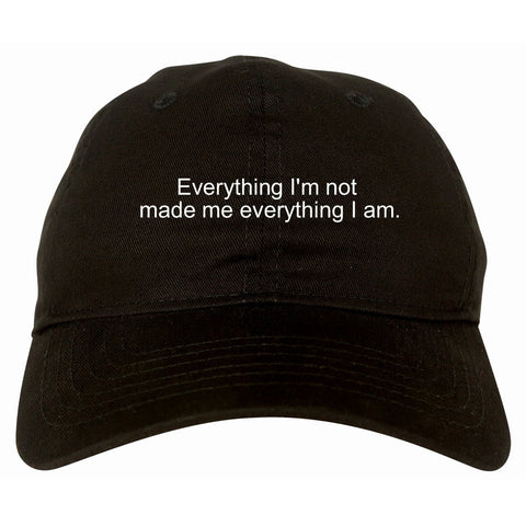 Everything Im Not Made Me Everything I am Dad Hat in Black By Kings Of NY