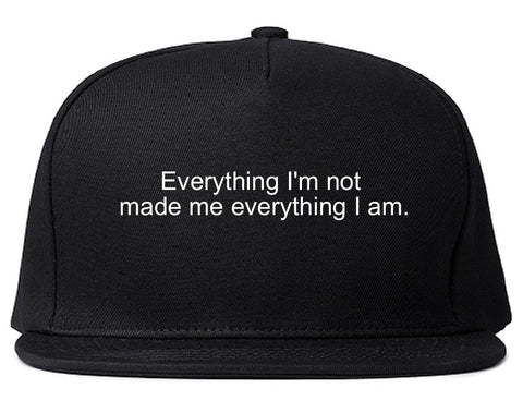 Everything Im Not Made Me Everything I am Snapback Hat in Black By Kings Of NY