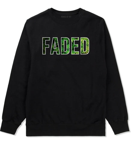 Faded Plant Life Marijuana Drugs Legalize Crewneck Sweatshirt In Black by Kings Of NY