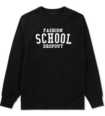 Fashion School Dropout Blogger Crewneck Sweatshirt in Black By Kings Of NY