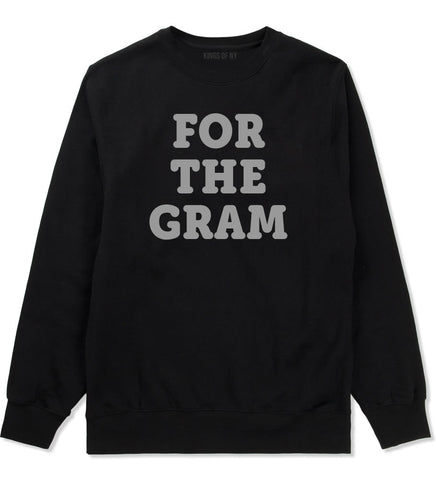 Do It For The Gram Crewneck Sweatshirt by Kings Of NY