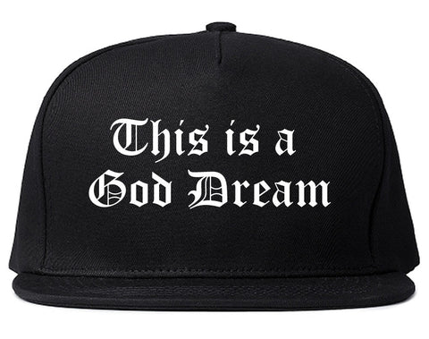This Is A God Dream Gothic Old English Snapback Hat in Black By Kings Of NY