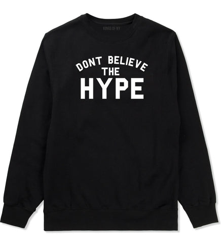 Don't Believe The Hype Crewneck Sweatshirt in Black By Kings Of NY
