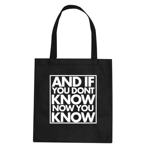 And If You Don't Know Now You Know Tote Bag By Kings Of NY