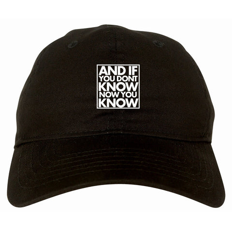 And If You Don't Know Now You Know Dad Hat By Kings Of NY