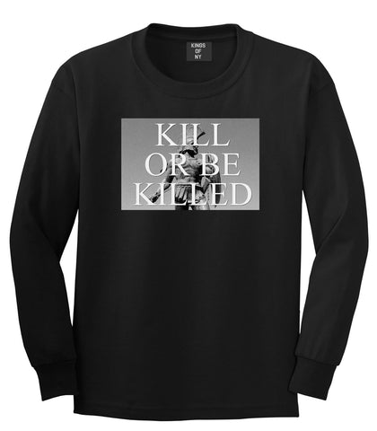 Kill Or Be Killed Long Sleeve T-Shirt in Black by Kings Of NY