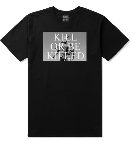 Kill Or Be Killed T-Shirt in Black by Kings Of NY