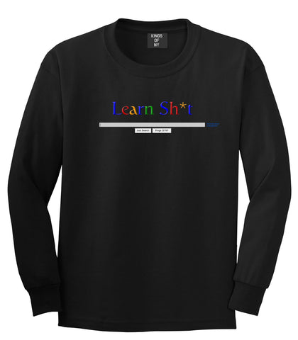 Learn Shit Search Long Sleeve T-Shirt in Black By Kings Of NY