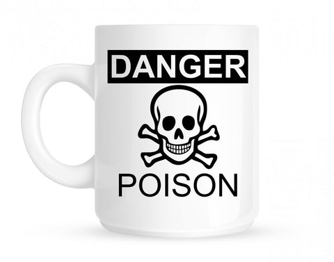 Danger Poison Coffee Mug in White