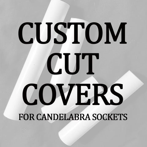"Custom Length Candle Cover for E12 - 7/8"" Width"