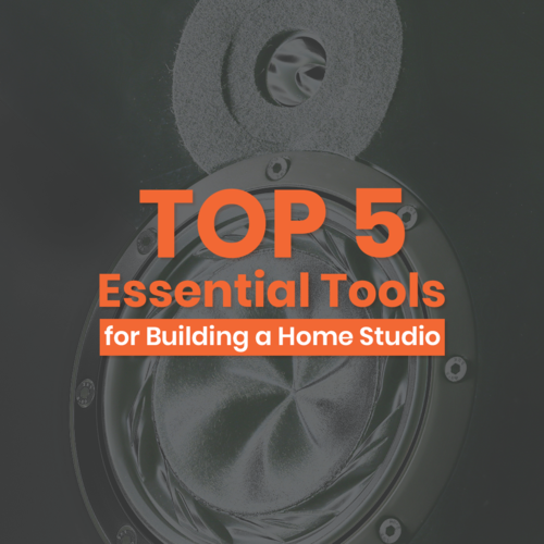 Top 5 Essential Tools for Building a Home Studio.
