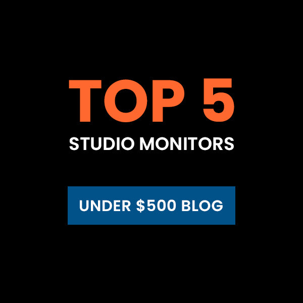 TOP 5 STUDIO MONITORS UNDER $500