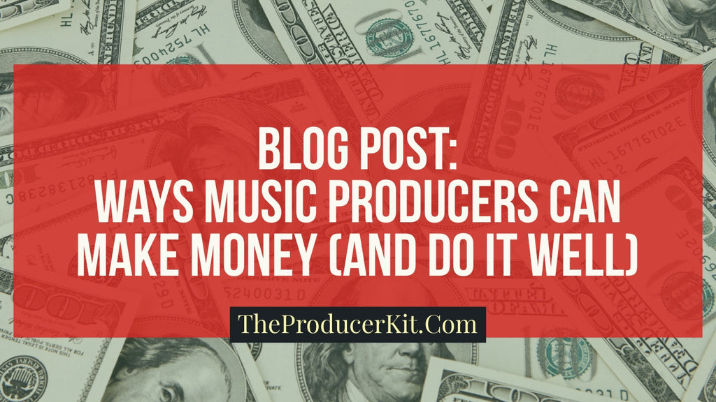 Ways Music Producers Can Make Money (And Do It Well)