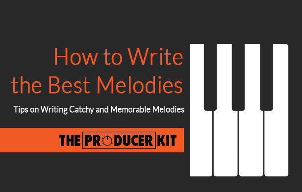 How to Write the Best Melodies