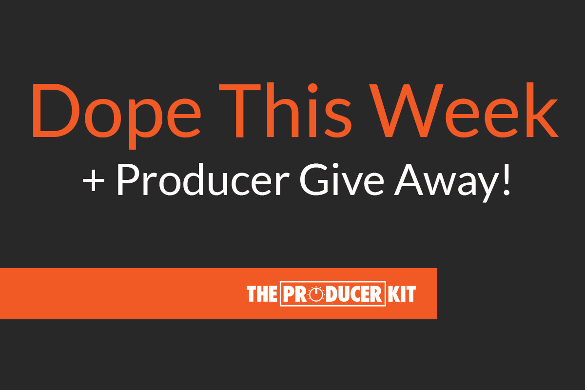 Dope This Week + Free Producer Giveaway!