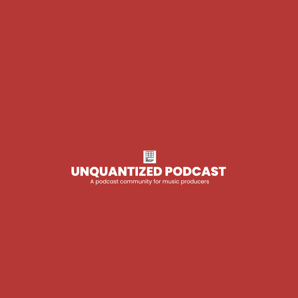 SE:4 Ep:22 - UnQuantized Podcast Expanding your brand, Ways to make your drum patterns sound more interesting,Overcoming procrastination.
