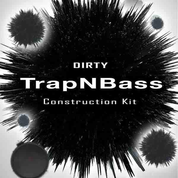 Dirty Trap N Bass Vol 1 R&B Construction Kit