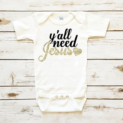Baby Clothes - Y'all Need Jesus