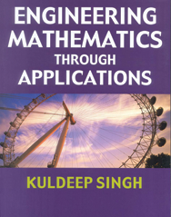 Engineering Mathematics through Applications - Reference Book