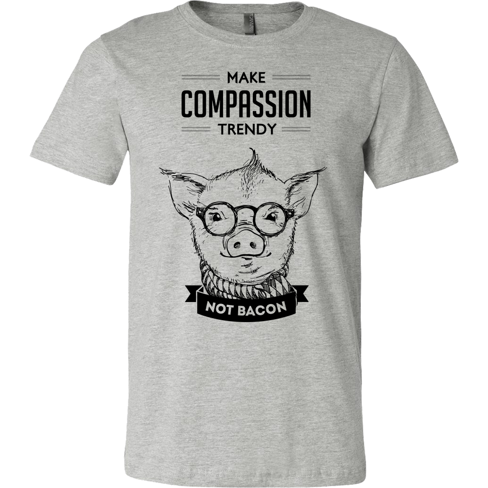 Make Compassion Trendy, not bacon!