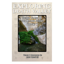 Exploring Death Valley - Secret Places In The Mojave Desert Volume V