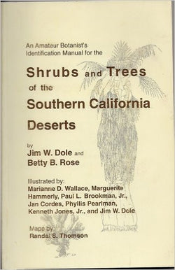 An Amateur Botanist's Identification Manual for the Shrubs and Trees of the Southern California Deserts