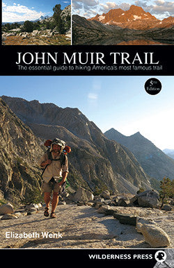 John Muir Trail - The essential guide to hiking America's most famous trail