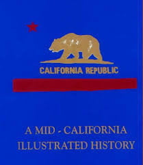 A Mid - California Illustrated History