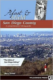 Afoot & Afield San Diego County - a comprehensive hiking guide