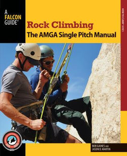 Rock Climbing: The AMGA Single Pitch