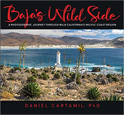 Baja's Wild Side: A Photographic Journey Through Baja California s Pacific Coast Region