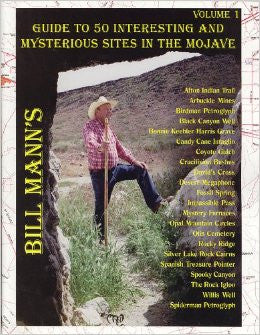 Guide to 50 Interesting and Mysterious Sites in Mojave - Volume 1