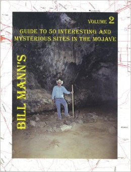 Guide to 50 Interesting and Mysterious Sites in the Mojave - Volume 2