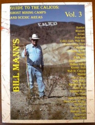 Guide to the Calicos: Ghost Mining Camps and Scenic Areas - Volume 3