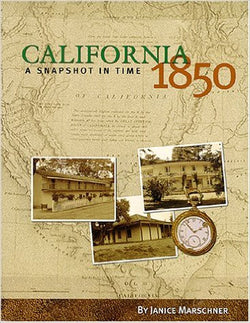 California 1850 : A Snapshot in Time 2nd Edition