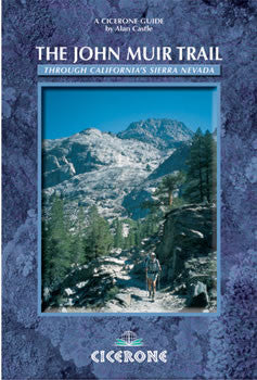 The John Muir Trail - Through the California Sierra Nevada