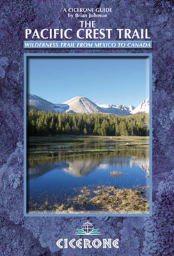 The Pacific Crest Trail - From Mexico to Canada on Foot