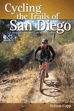 Cycling the Trails of San Diego - A Mountain Biker's Guide to the County