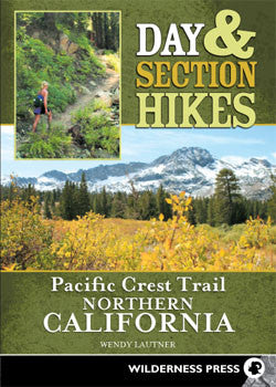 Day & Section Hikes Pacific Crest Trail - Northern California