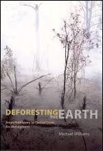 Deforesting the Earth - From Prehistory to Global Crisis