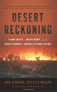 Desert Reckoning - A Town Sheriff, a Mojave Hermit, and the Biggest Manhunt in Modern California History