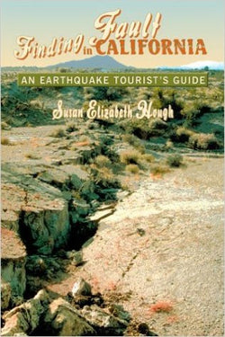 Fault Finding In California An Earthquake Tourist's Guide