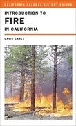 Introduction to Fire in California - California Natural History Guides No. 95