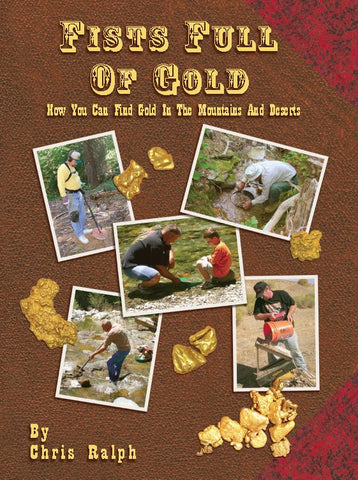 Fist Full of Gold - How You Can Find Gold In The Mountains And Deserts